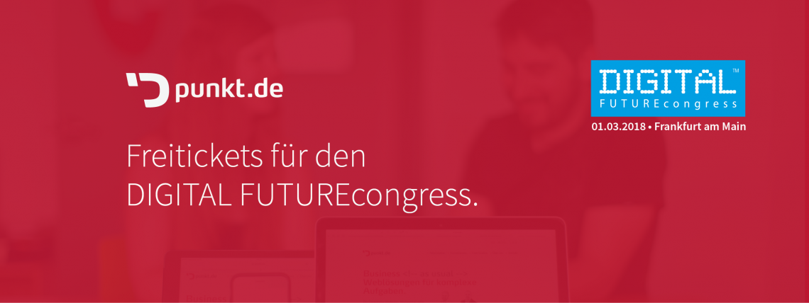 DIGITAL FUTUREcongress am 01. März 2018